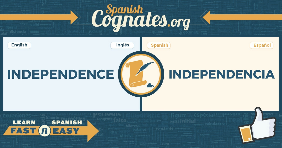 Spanish Cognate: independence-independencia