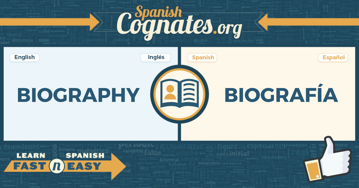 Spanish Cognate: biography-biografía