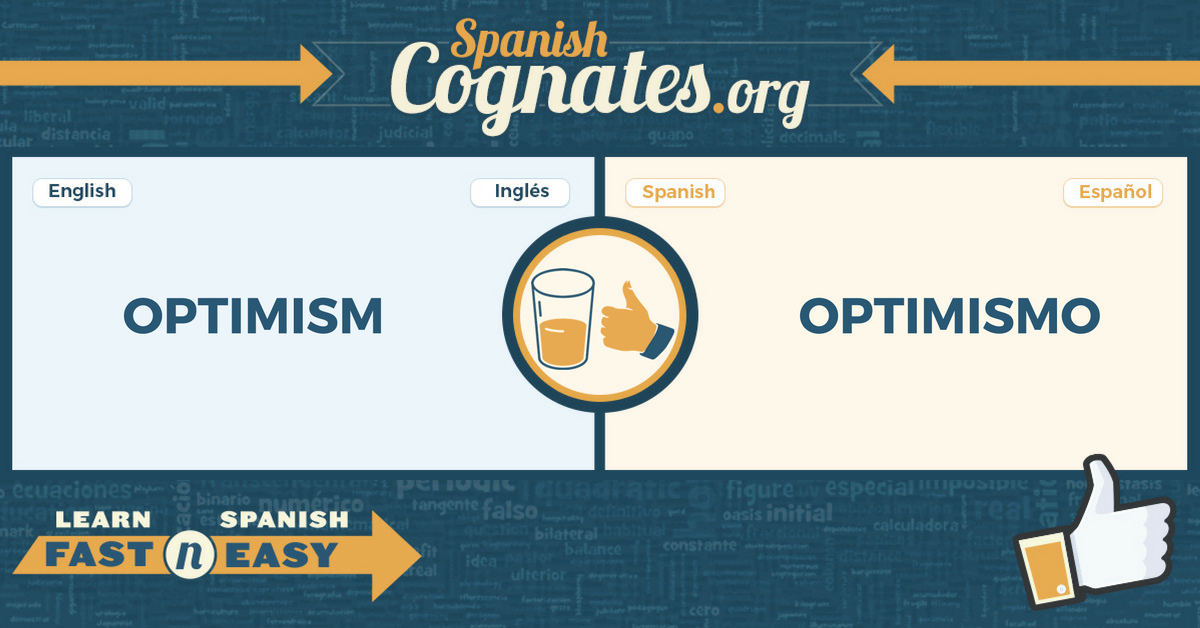 Spanish Cognates: optimism-optimismo