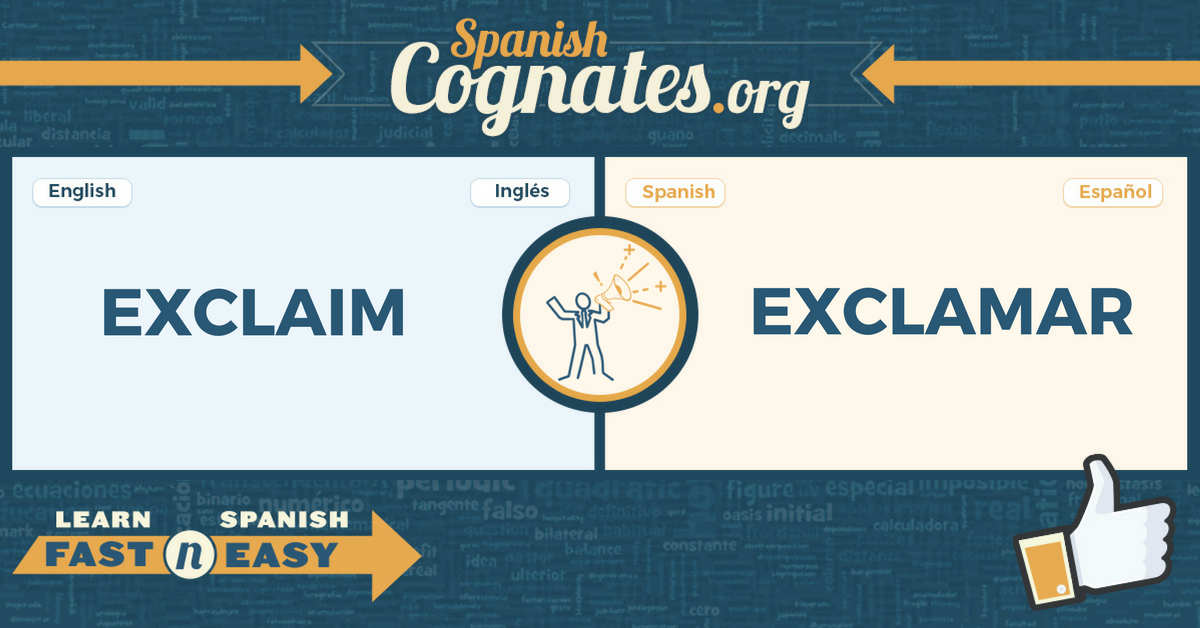Spanish Cognates: exclaim-exclamar