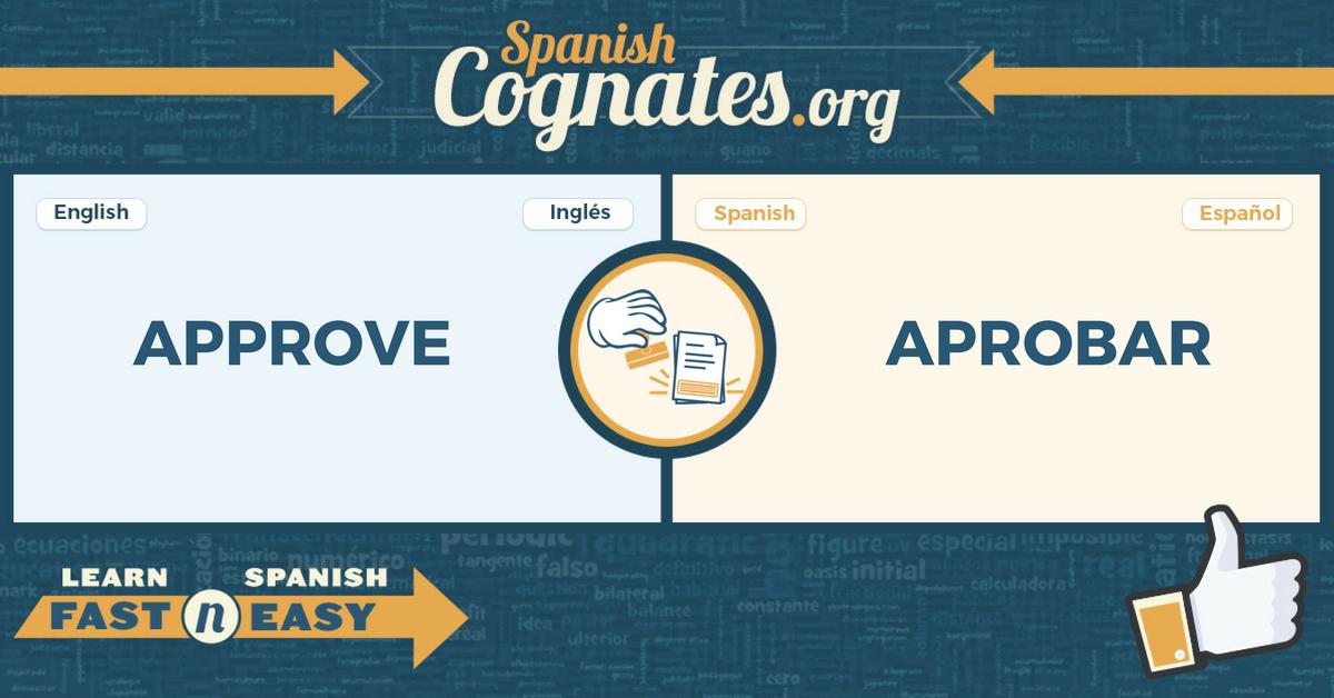 Spanish Cognates: approve-aprobar