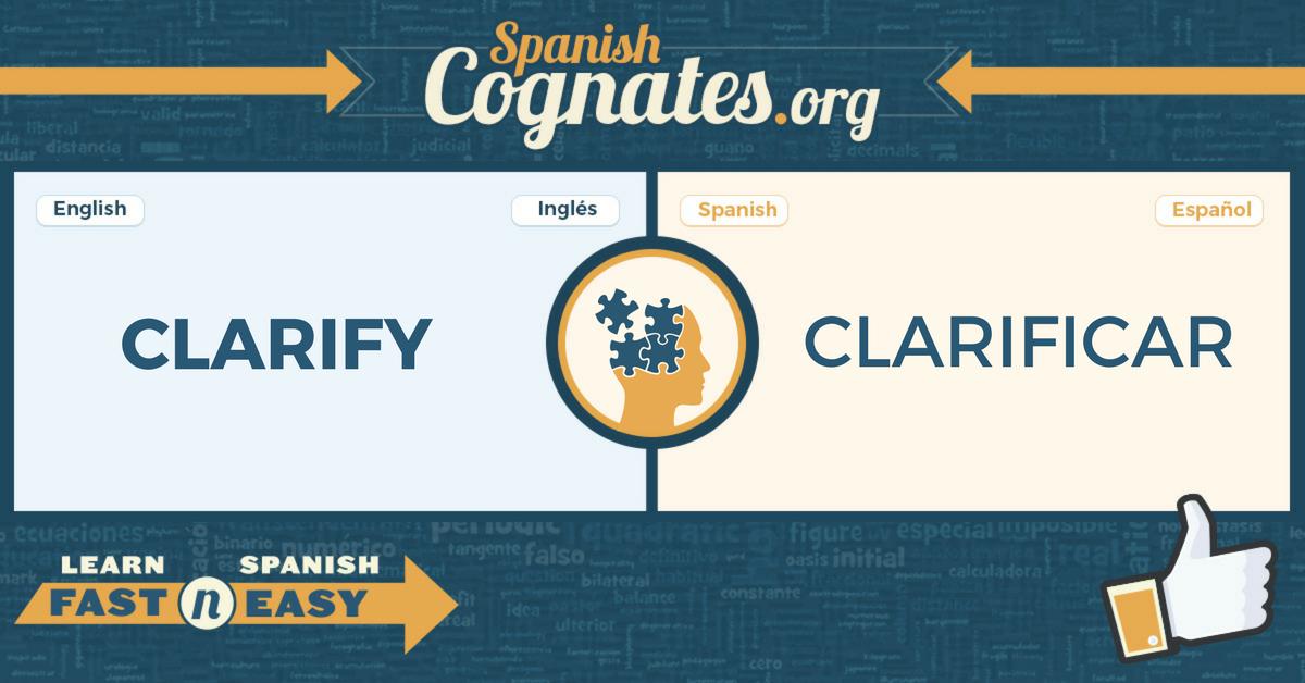 Spanish Cognates: clarify-clarificarr