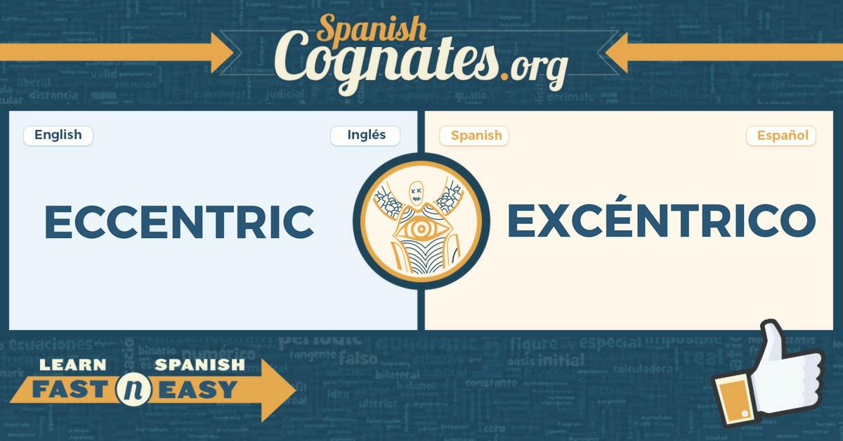 Spanish Cognates: eccentric-excéntrico