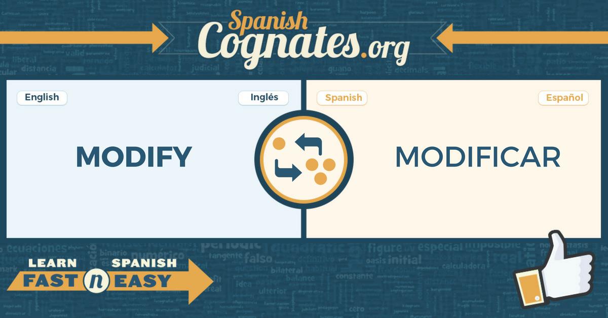 Spanish Cognates: modified-modificado