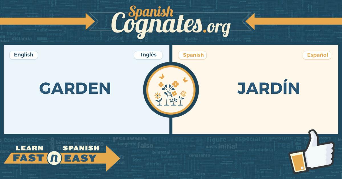 Spanish Cognates: garden-jardín