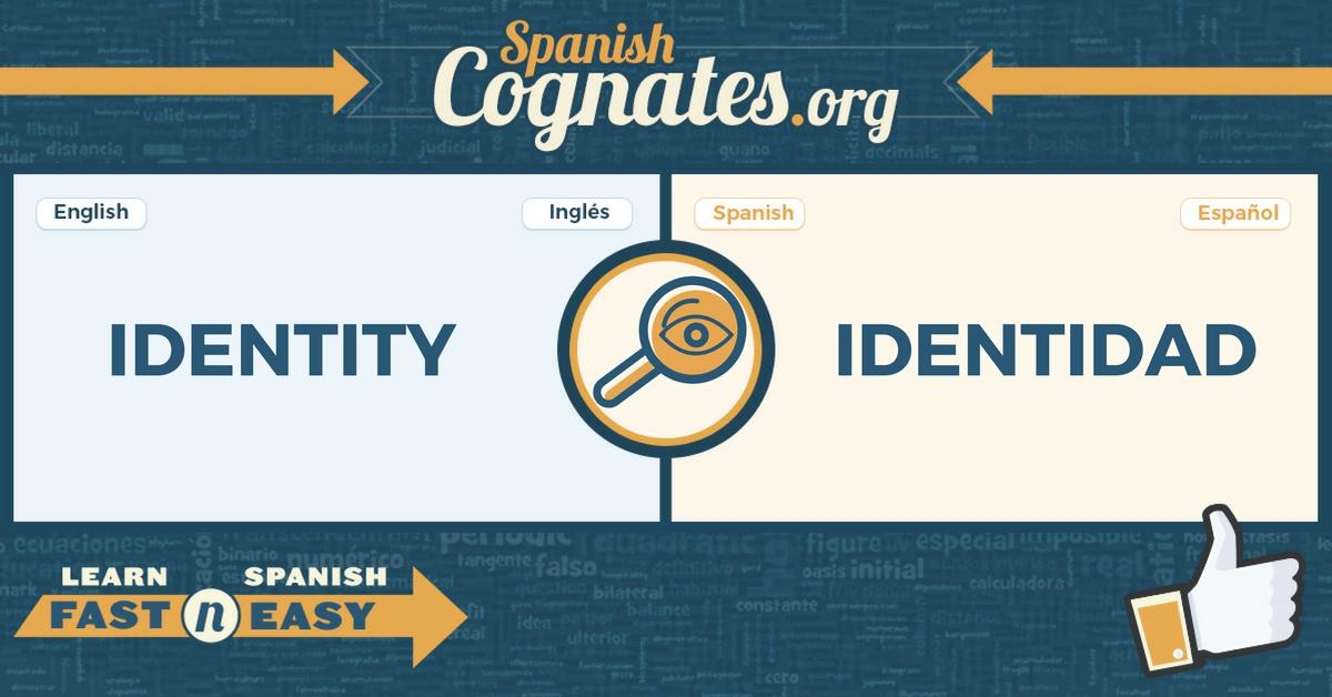 Spanish Cognate: identity-identidad