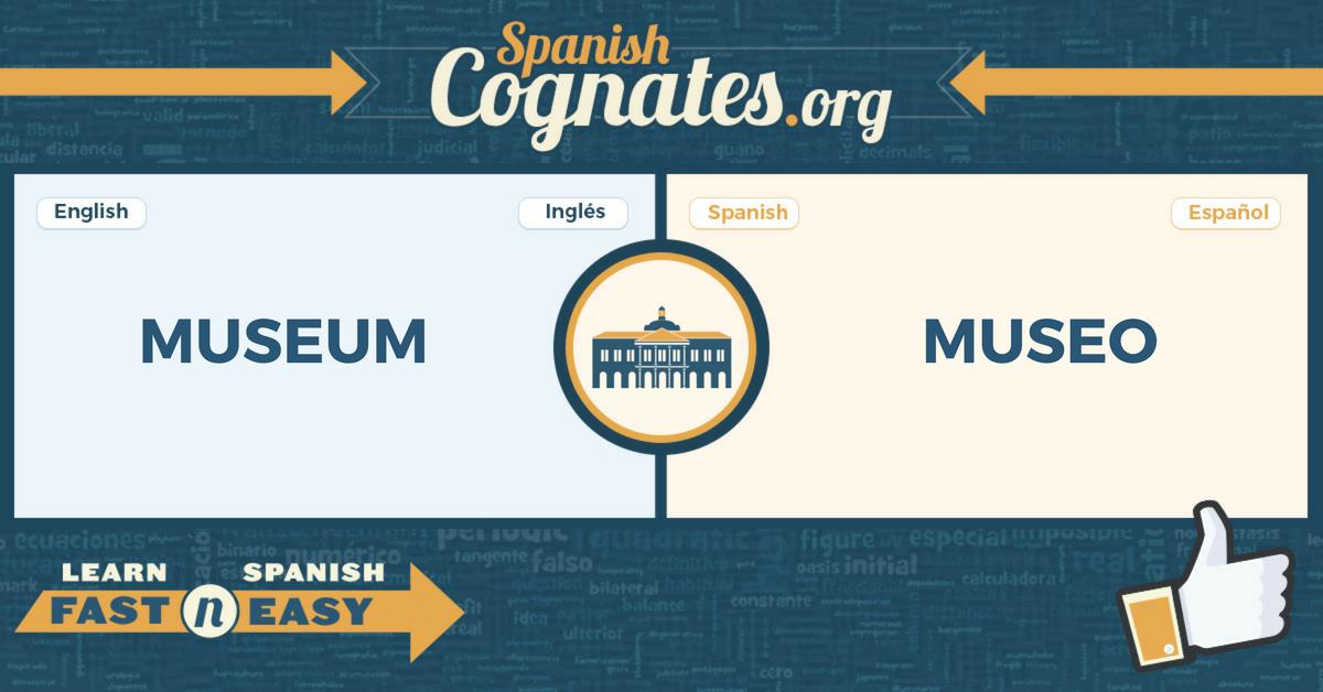 Spanish Cognates: museum-museo